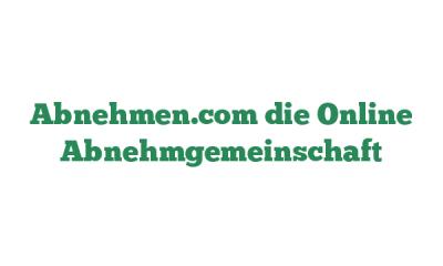 Abnehmen.com die Online Abnehmgemeinschaft