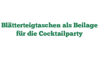 Blätterteigtaschen als Beilage für die Cocktailparty