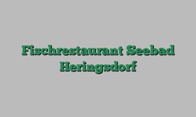 Fischrestaurant Seebad Heringsdorf