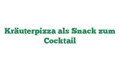 Kräuterpizza als Snack zum Cocktail