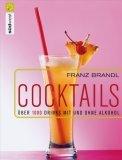 Cocktails. Die 1000 besten Drinks mit und ohne Alkohol (Gebundene Ausgabe) 978-3517083056