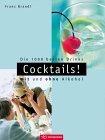 Cocktails Die 1000 besten Drinks mit und ohne Alkohol 978-3517091921