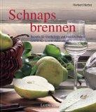 Schnaps brennen - Rezepte für Obstbrände und Ansatzschnäpse 978-3778751732